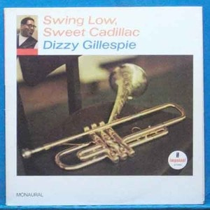 Dizzy Gillespie (swing low, swing Cadillac)