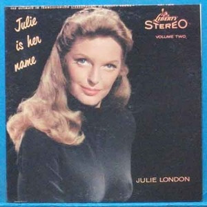 Julie London volume two (Julie is her name )