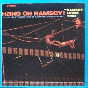 the Ramsey Lewis Trio (hang on Ramsey!) 미국 초반